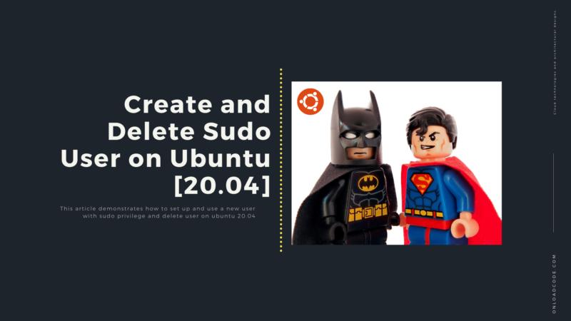 Create and Delete Sudo User on Ubuntu [20.04]