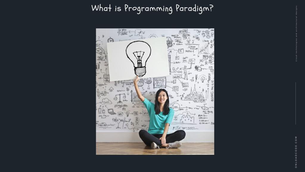 What is Programming Paradigm?