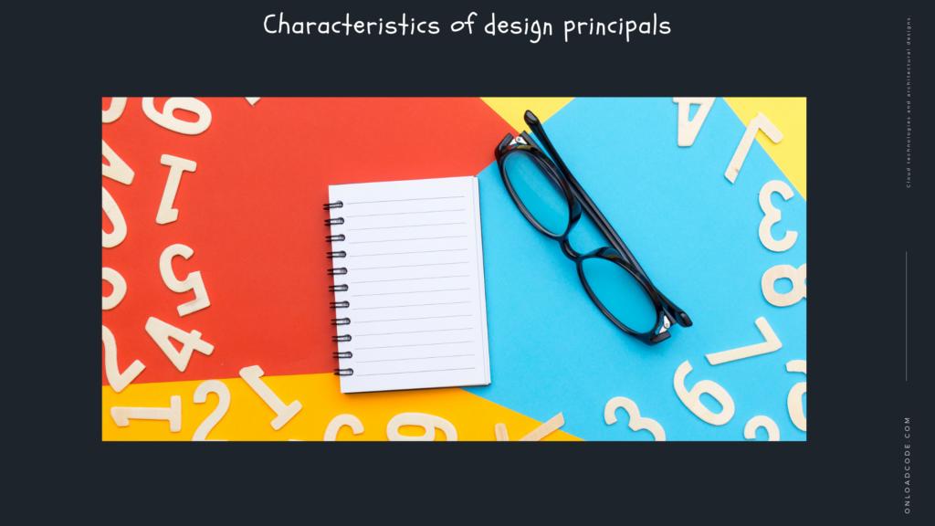 Characteristics of design principals
