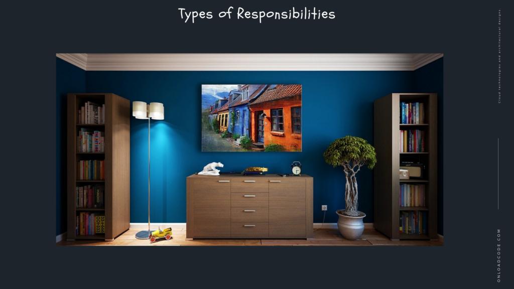 Types of Responsibilities