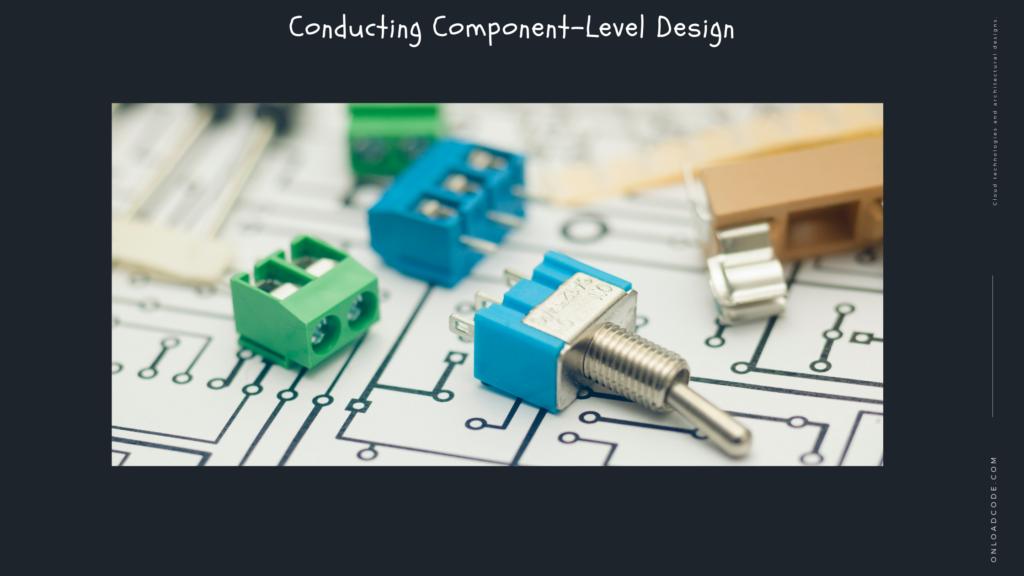 Conducting Component-Level Design