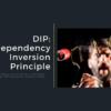 DIP: Dependency Inversion Principle