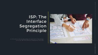 ISP: The Interface Segregation Principle