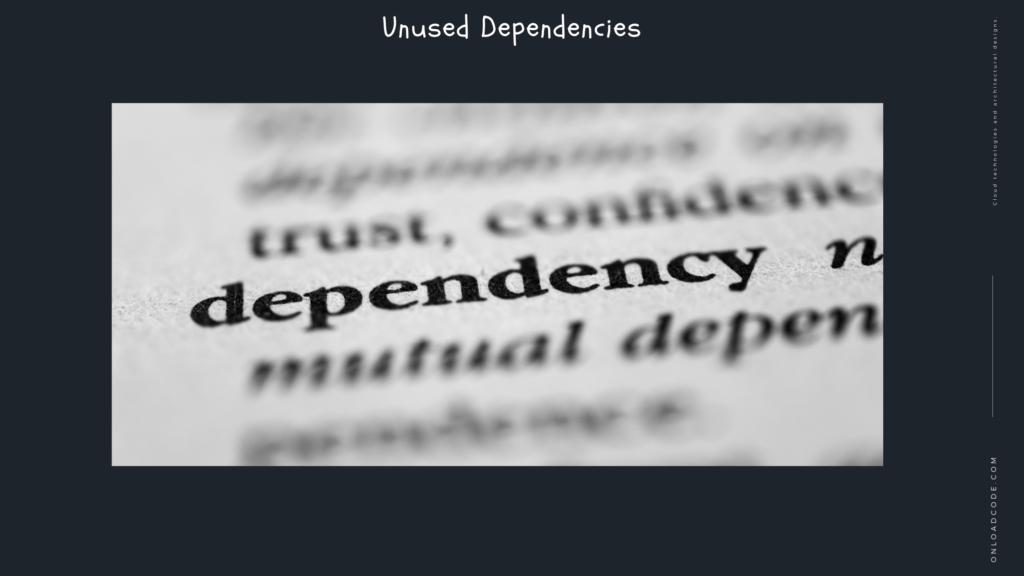 Unused Dependencies