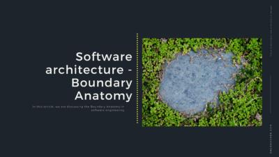 Software architecture – Boundary Anatomy